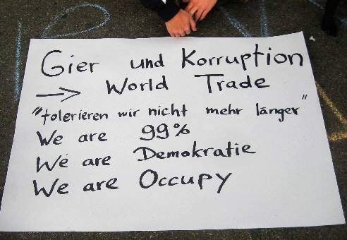 Gier und Korruption, World Trade tolerieren wir nicht mehr länge. We are 99 Prozent. We are Demokratie. We are Occupy